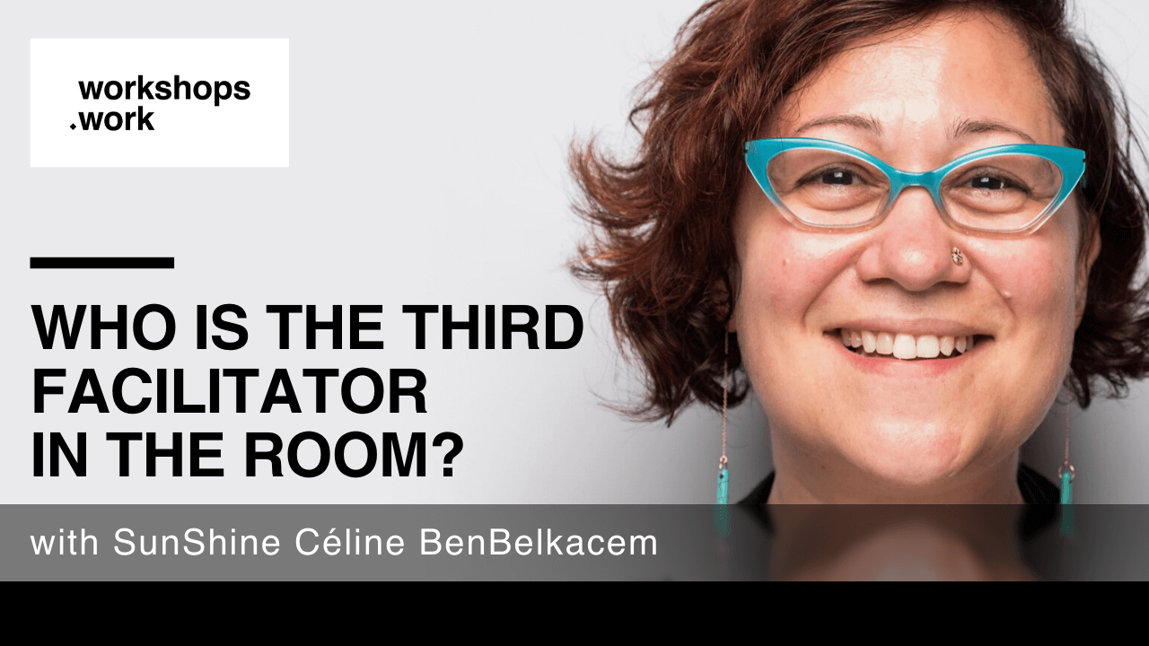 Who is the Third Facilitator in the Room - with SunShine Céline BenBelkacem