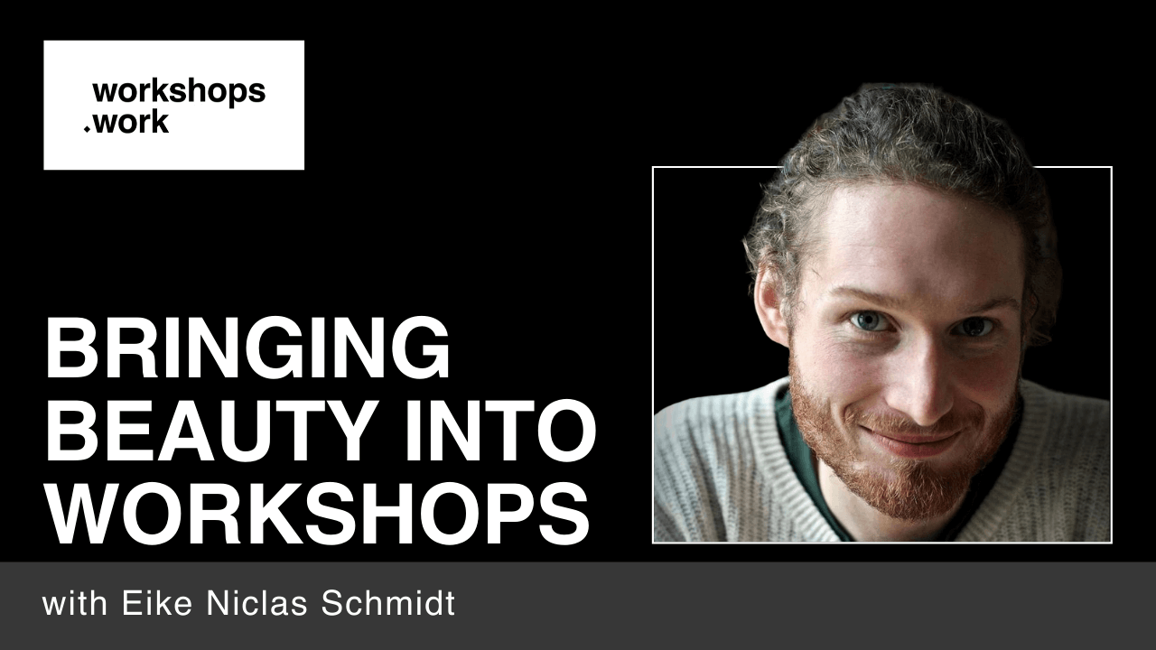 Bringing Beauty into Workshops with Eike Niclas Schmidt