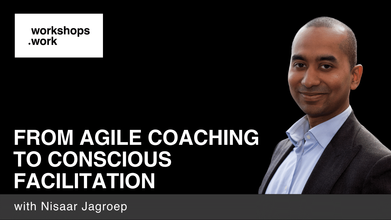 From Agile Coaching to Conscious Facilitation with Nisaar Jagroep