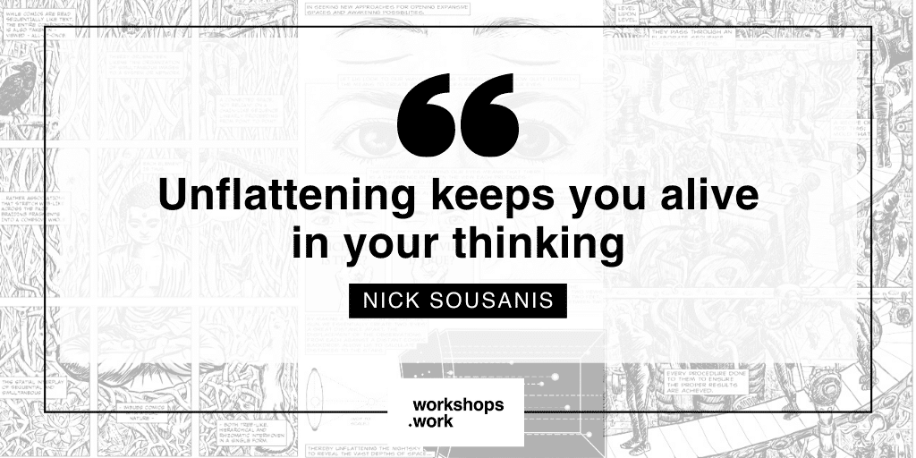 Unflattening: An attitude that will expand our thinking with Nick Sousanis