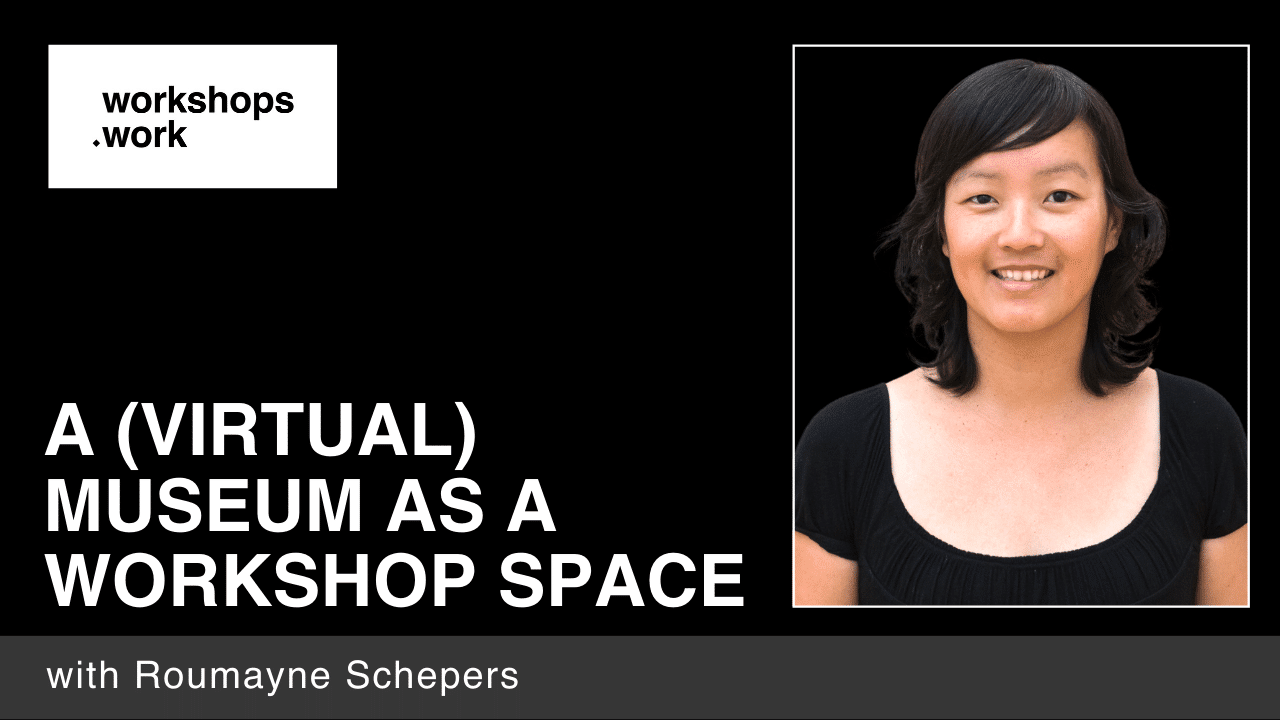 A (Virtual) Museum as a Workshop Space with Roumayne Schepers