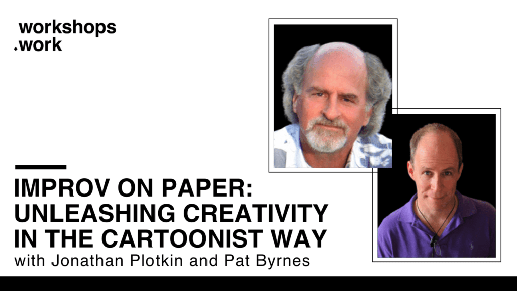 Improv on Paper: Unleashing Creativity in the Cartoonist Way with Jonathan Plotkin and Pat Byrnes